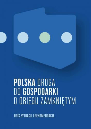 Raport Polska droga do gospodarki o obiegu zamkniętym